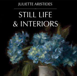 Still Life & Interiors by Juliette Aristides